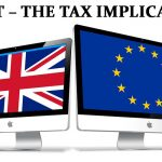 BREXIT – THE TAX IMPLICATIONS
